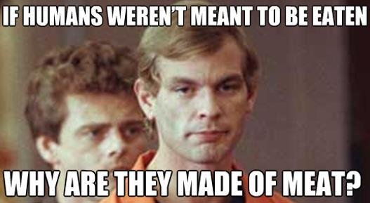 Dahmer - made of meat